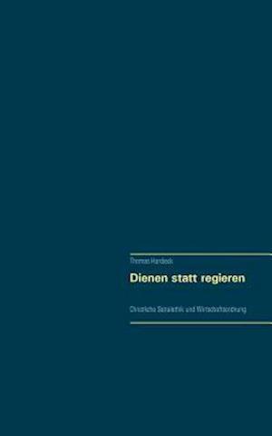 Bog, paperback Dienen Statt Regieren af Thomas Hardieck
