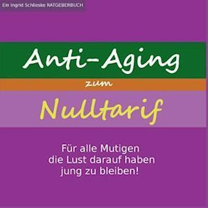 Bog, paperback Anti-Aging Zum Nulltarif af Ingrid Schlieske