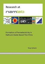 Formation of Ferroelectricity in Hafnium Oxide Based Thin Films