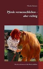 Pferde Vermenschlichen - Aber Richtig af Nicola Steiner