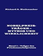 Nobelpreistrager - Mythos Und Wirklichkeit. Band 1