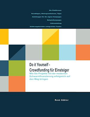 Bog, paperback Do It Yourself - Crowdfunding Fur Einsteiger af Rene Gabler