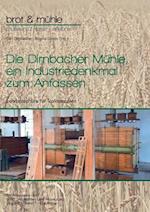Die Dirnbacher Muhle, Ein Industriedenkmal Zum Anfassen