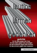 Lautlos Larmen Gedanken af Klaus Sauerbeck
