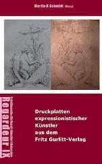Ausgewahlte Druckplatten Expressionistischer Kunstler Aus Dem Fritz Gurlitt-Verlag, Berlin