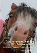 Westernreiten Zwischen Witz & Wissenschaft af Nicola Steiner