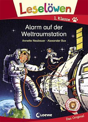 Leselöwen 1. Klasse - Alarm auf der Weltraumstation