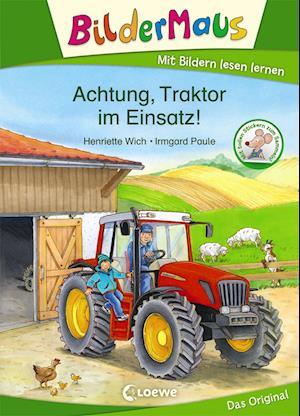 Bildermaus - Achtung, Traktor im Einsatz!