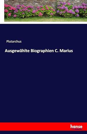 Bog, paperback Ausgewahlte Biographien C. Marius af Plutarchus
