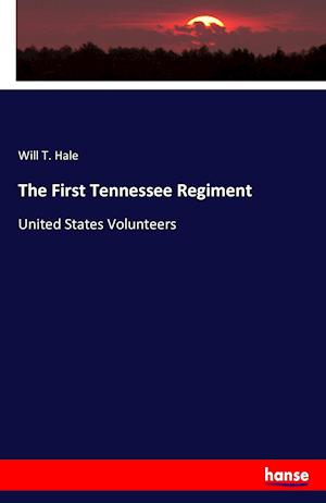 Bog, hæftet The First Tennessee Regiment af Will T. Hale