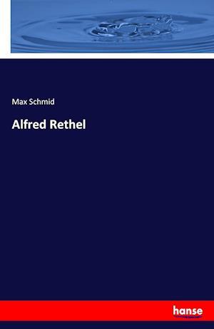 Bog, paperback Alfred Rethel af Max Schmid