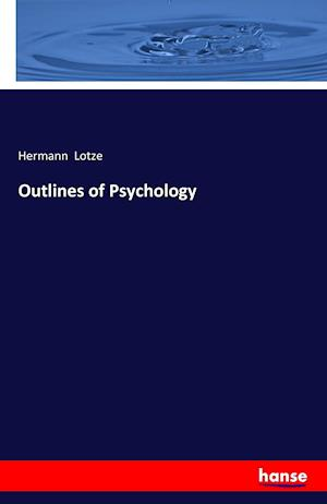 Bog, paperback Outlines of Psychology af Hermann Lotze