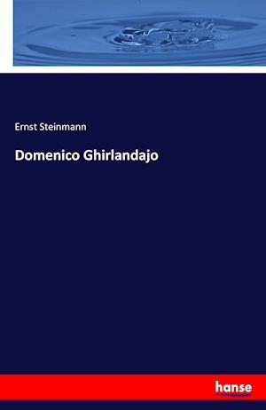 Bog, paperback Domenico Ghirlandajo af Ernst Steinmann