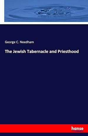 The Jewish Tabernacle and Priesthood