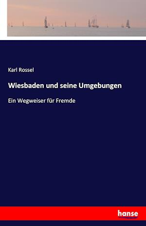 Wiesbaden Und Seine Umgebungen