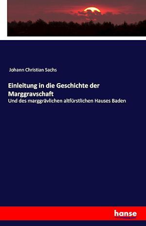 Bog, paperback Einleitung in Die Geschichte Der Marggravschaft af Johann Christian Sachs