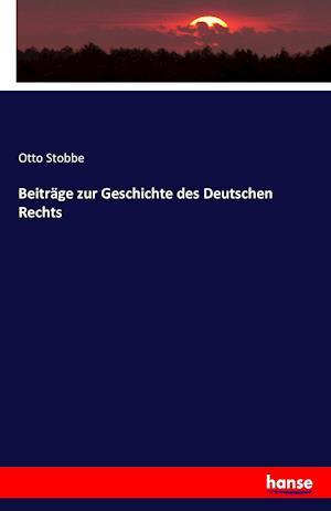 Bog, paperback Beitrage Zur Geschichte Des Deutschen Rechts af Otto Stobbe