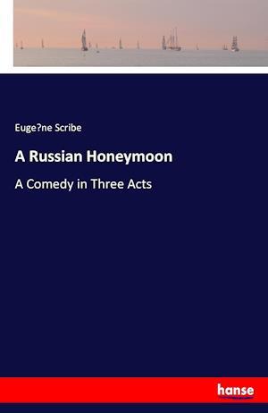 Bog, hæftet A Russian Honeymoon af Euge`ne Scribe