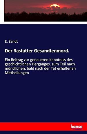 Bog, paperback Der Rastatter Gesandtenmord. af E. Zandt