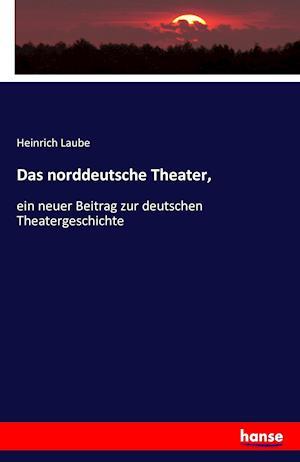 Bog, paperback Das Norddeutsche Theater, af Heinrich Laube