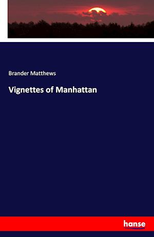 Bog, hæftet Vignettes of Manhattan af Brander Matthews