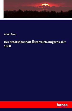 Bog, paperback Der Staatshaushalt Osterreich-Ungarns Seit 1868 af Adolf Beer