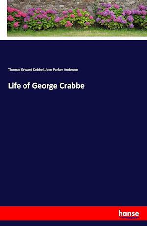 Bog, hæftet Life of George Crabbe af John Parker Anderson, Thomas Edward Kebbel