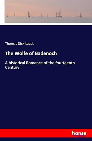 Bog, hæftet The Wolfe of Badenoch af Thomas Dick-Laude