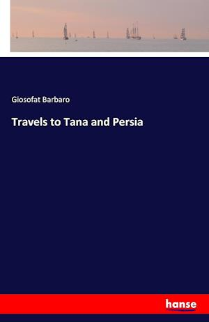 Bog, hæftet Travels to Tana and Persia af Giosofat Barbaro