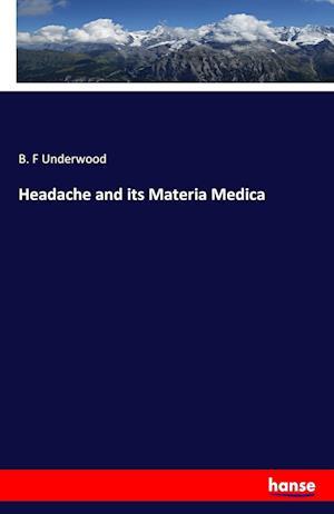 Bog, paperback Headache and Its Materia Medica af B. F. Underwood