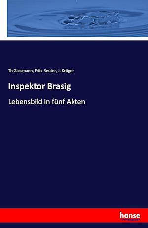 Bog, paperback Inspektor Brasig af Th Gassmann, Fritz Reuter, J. Kruger