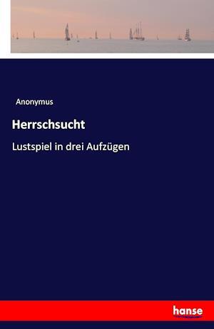 Bog, paperback Herrschsucht af Anonymus