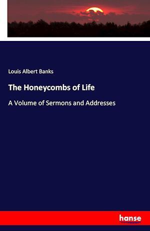 Bog, hæftet The Honeycombs of Life af Louis Albert Banks