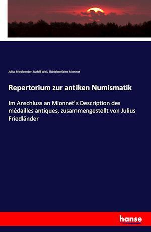 Bog, paperback Repertorium Zur Antiken Numismatik af Rudolf Weil, Julius Friedlaender, Theodore Edme Mionnet