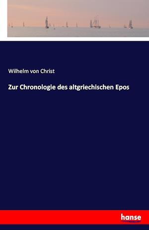 Bog, paperback Zur Chronologie Des Altgriechischen Epos af Wilhelm Von Christ