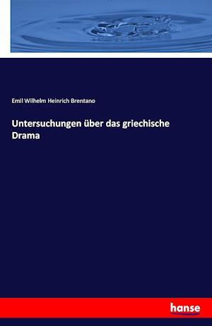 Bog, paperback Untersuchungen Uber Das Griechische Drama af Emil Wilhelm Heinrich Brentano