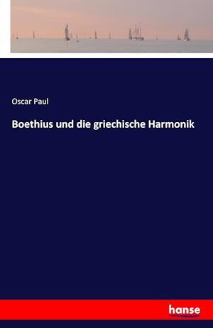 Bog, paperback Boethius Und Die Griechische Harmonik af Oscar Paul
