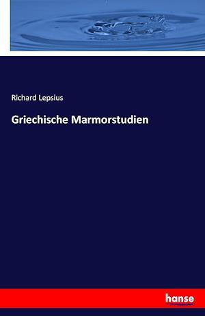 Bog, hæftet Griechische Marmorstudien af Richard Lepsius