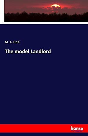 Bog, hæftet The model Landlord af M. A. Holt