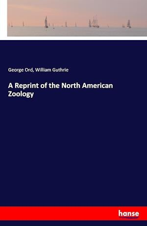 Bog, hæftet A Reprint of the North American Zoology af William Guthrie, George Ord
