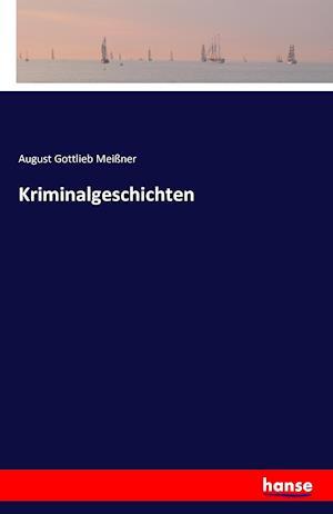 Bog, paperback Kriminalgeschichten af August Gottlieb Meissner