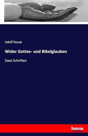 Bog, paperback Wider Gottes- Und Bibelglauben af Adolf Douai
