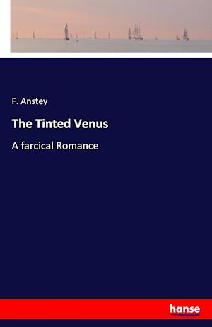 Bog, hæftet The Tinted Venus af F. Anstey