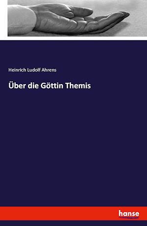 Bog, hæftet Über die Göttin Themis af Heinrich Ludolf Ahrens
