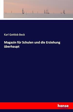 Bog, paperback Magazin Fur Schulen Und Die Erziehung Uberhaupt