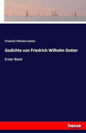 Bog, hæftet Gedichte von Friedrich Wilhelm Gotter af Friedrich Wilhelm Gotter