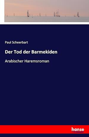 Bog, paperback Der Tod Der Barmekiden af Paul Scheerbart