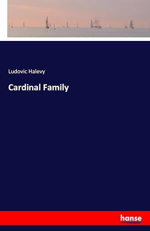 Bog, hæftet Cardinal Family af Ludovic Halevy