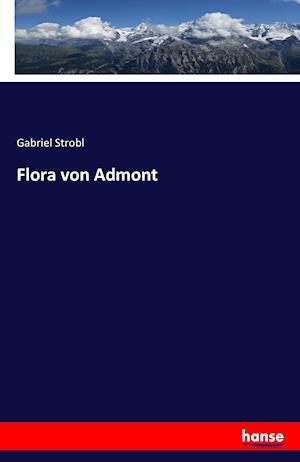 Bog, paperback Flora Von Admont af Gabriel Strobl