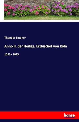 Bog, paperback Anno II. Der Heilige, Erzbischof Von Koln af Theodor Lindner
